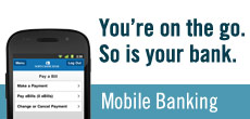Mobile Banking for your iPhone, Android, BlackBerry, and more.