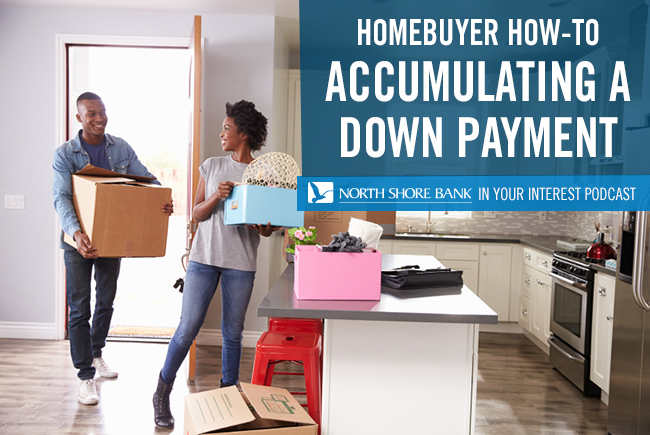 Podcast - Accumulating a Down Payment for Your First Home