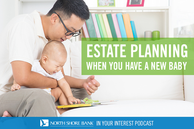Podcast - Estate Planning with a New Baby