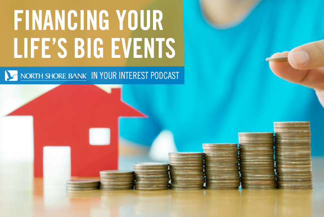Podcast - Financing Life's Big Events