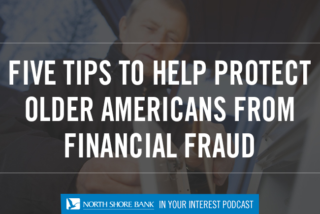 Podcast - Five Tips to Help Protect Older Americans from Financial Fraud
