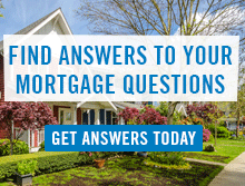 Find Answers to your Mortgage Questions