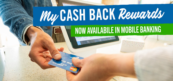 My Cash Back Rewards - Available in Online Banking