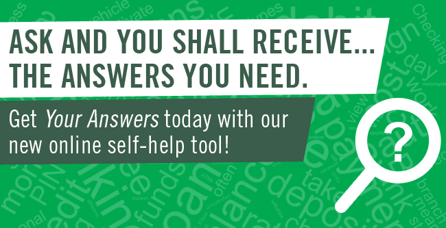 Get answers to your financial questions with North Shore Bank's online self-help tool.