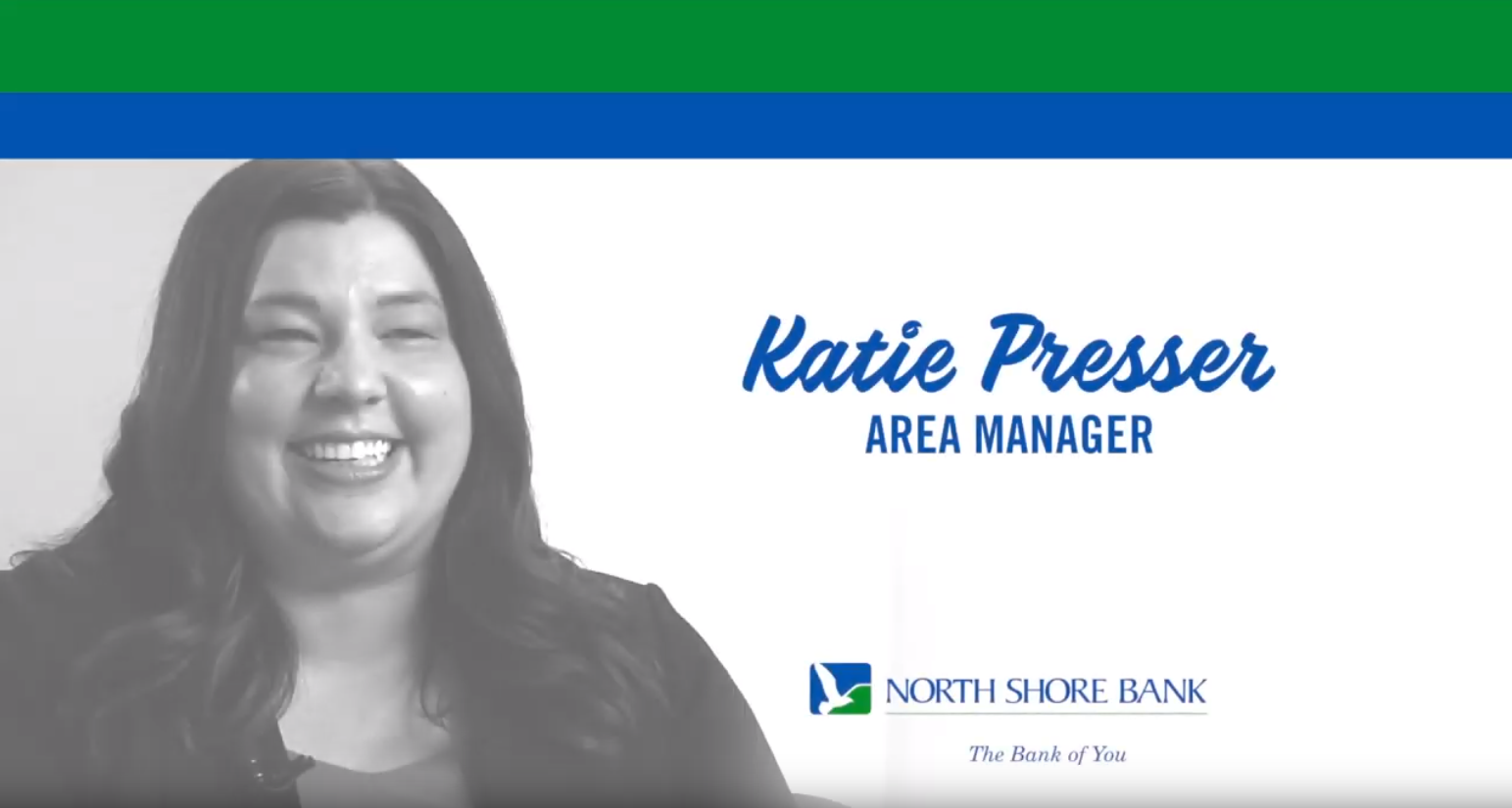 Katie Presser - North Shore Bank Area Manager