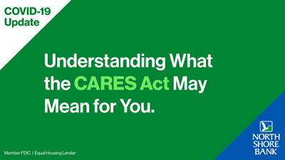 Understanding What the CARES Act May Mean to You