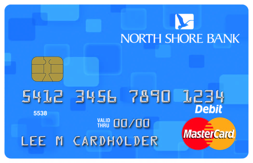 Your Perks Checking account includes a North Shore Bank Standard Debit Card