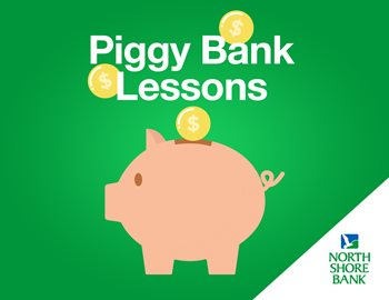 Piggy Bank Lessons from North Shore Bank