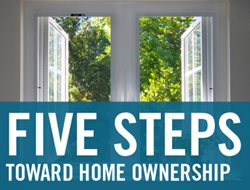 5 Steps to take towards owning your own home.